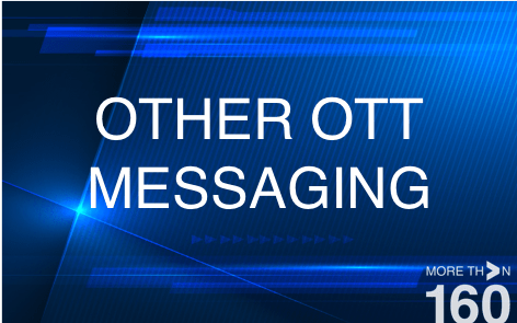 10_OTHER OTT MESSAGING MORE THAN 160